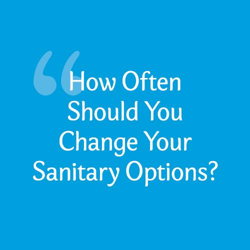 How often to change female sanitary options